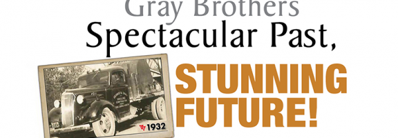 Gray Brothers, Spectacular Past, Stunning Future!
