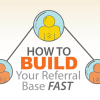 How to Build Your Referral Base Fast!